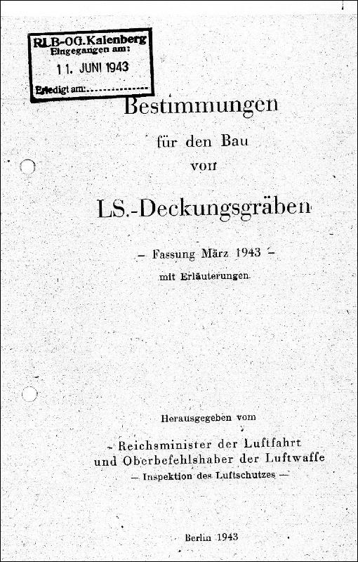 """""""Bestimmungen für den Bau von LS.- Deckungsgräben"""" des Reichsministers der Luftfahrt und Oberbefehlshaber der Luftwaffe von 1943."""