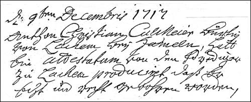 Den 9ten Decembris 1717 Anthon Christian Calmeier bürtig von Lachem bei Hameln, hatt bei Attestum von den Prediger zu Lachem producieret, daß er echt und recht geboren worden.
